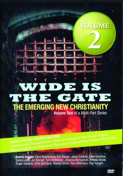Wide is the Gate - DVD - Volume 2 - The Emerging New Christianity