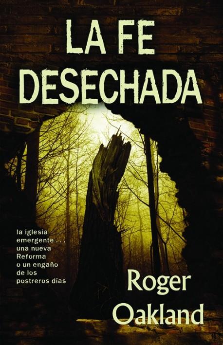 La Fe Desechada (Faith Undone - Spanish)