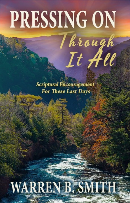 Pressing on Through It All by Warren B. Smith