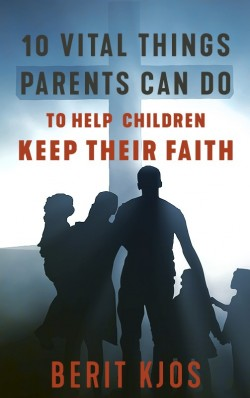 BOOKLET - 10 Vital Things Parents Can Do to Help Children Keep Their Faith - SECONDS