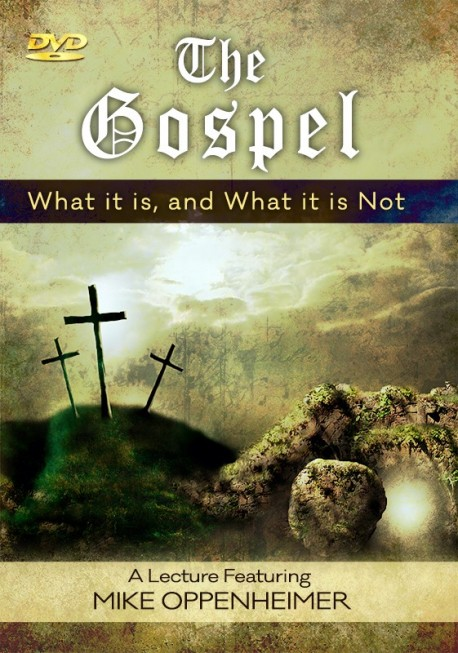 The Gospel - What it is, and What it is Not-SECONDS