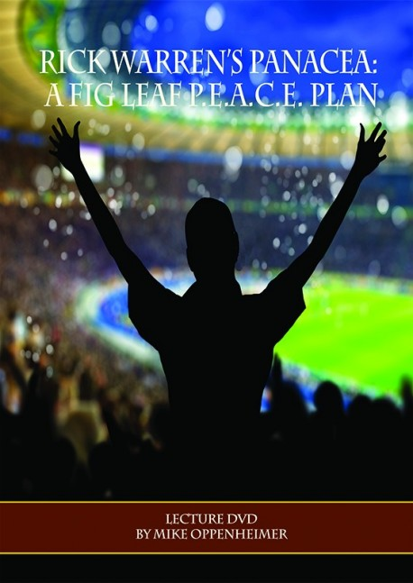 Rick Warren's Panacea: A Fig Leaf P.E.A.C.E. Plan - DVD
