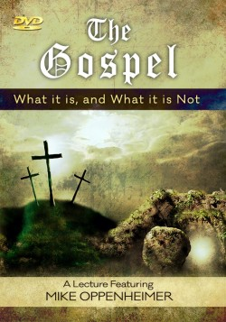 The Gospel - What it is, and What it is Not - SECONDS