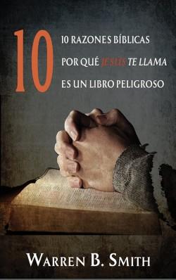LIBRITO - 10 razones bíblicas por qué Jesús te llam es un libro peligroso