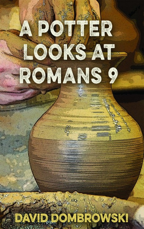 BOOKLET - A Potter Looks at Romans 9 -SECONDS